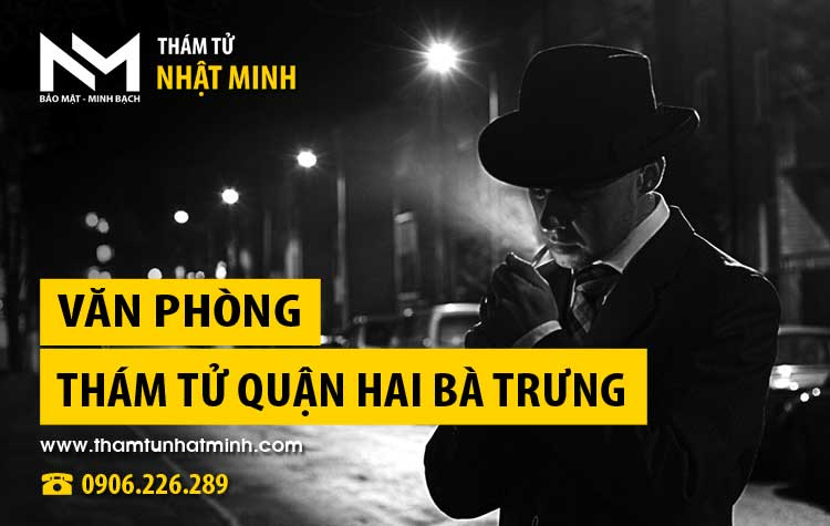 Văn phòng thám tử tư Nhật Minh tại Quận Hai Bà Trưng, Hà Nội. Địa chỉ Uy tín & Tin cậy trong hơn 14 năm phát triển. ☎ 0906.226.289 #thamtu #thamtutu #thamtunhatminh #hanoi #vietnam